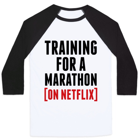 Training for a Marathon (On Netflix) Baseball Tee