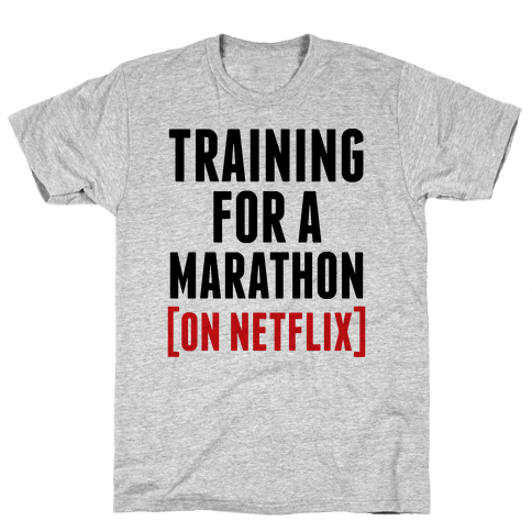 Training for a Marathon (On Netflix) Mens T-Shirt