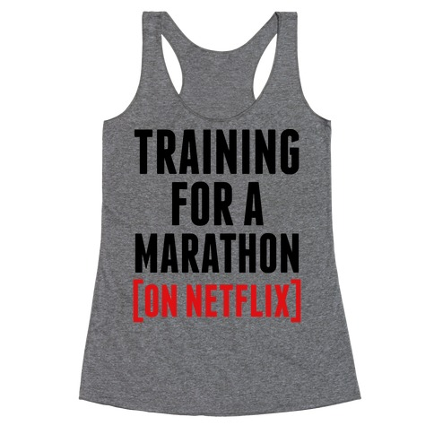 Training for a Marathon (On Netflix) Racerback Tank Top