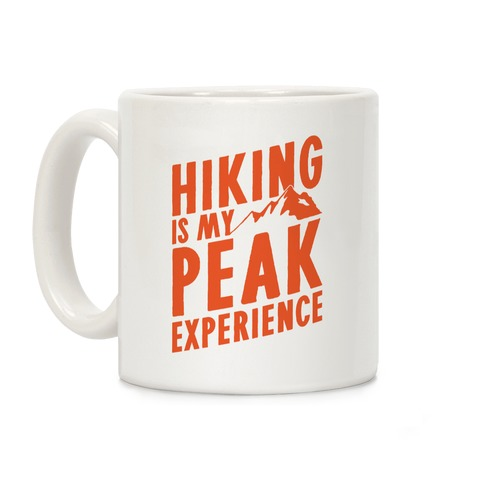 Hiking Is My Peak Experience Coffee Mug