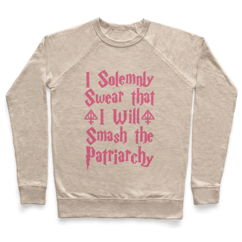 I Solemnly Swear that I Will Smash the Patriarchy (pink) Pullover