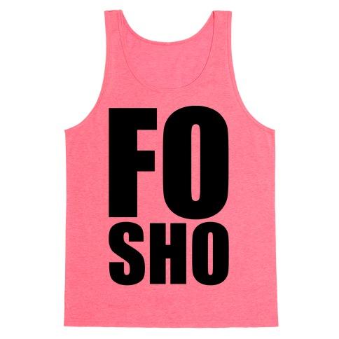 Fo Sho Tank Top