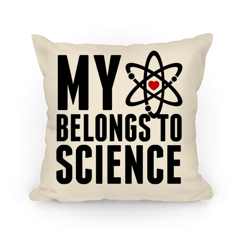 My Heart Belongs To Science Pillow