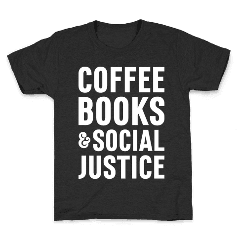 Coffee Books & Social Justice Kids T-Shirt