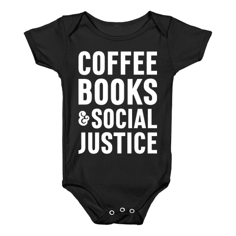 Coffee Books & Social Justice Baby Onesy