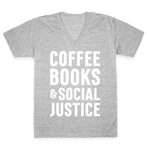 Coffee Books & Social Justice V-Neck Tee Shirt
