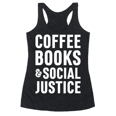 Coffee Books & Social Justice Racerback Tank Top