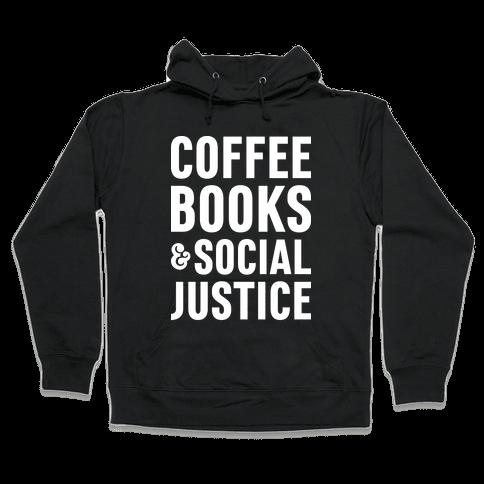 Coffee Books & Social Justice Hooded Sweatshirt