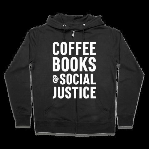 Coffee Books & Social Justice Zip Hoodie