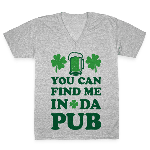 You Can Find Me In Da Pub Parody V-Neck Tee Shirt