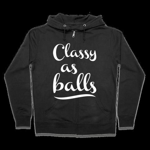 Classy As Balls Zip Hoodie