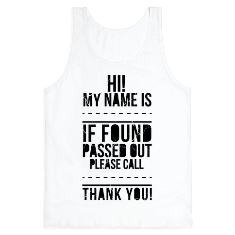 If Found Passed Out, Please Call... Tank Top