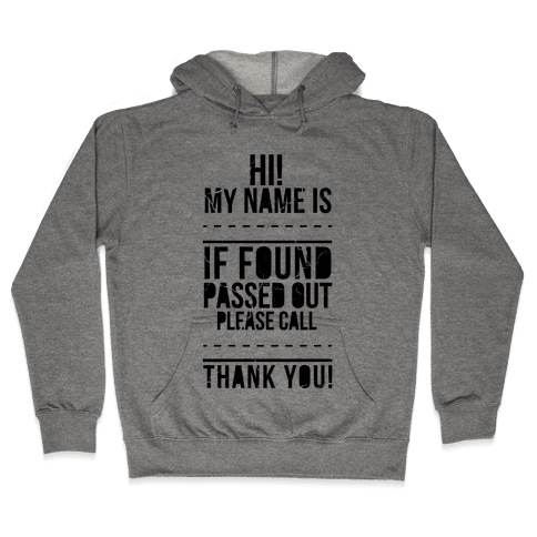 If Found Passed Out, Please Call... Hooded Sweatshirt