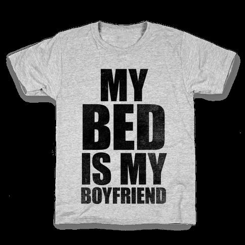 My Bed Is My Boyfriend Kids T-Shirt