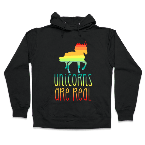 Rainbow Unicorns Are Real Hooded Sweatshirt