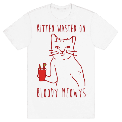 Kitten Wasted On Bloody Meowys Mens T-Shirt