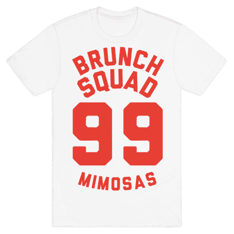 Brunch Squad 99 Mimosas Mens T-Shirt
