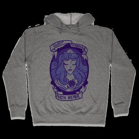 Sleep Forever, Party Never Hooded Sweatshirt