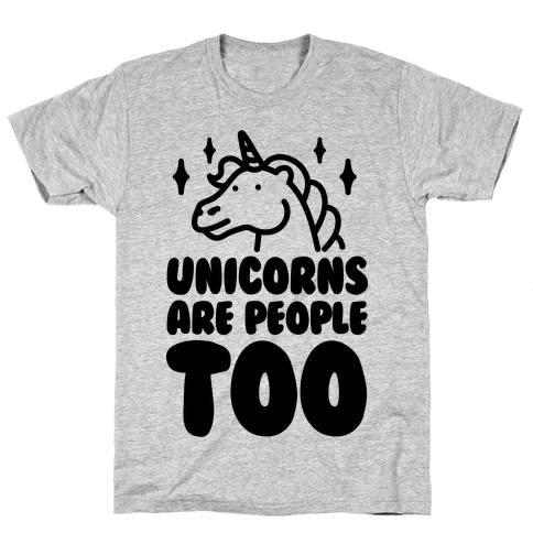Unicorns Are People Too Mens T-Shirt