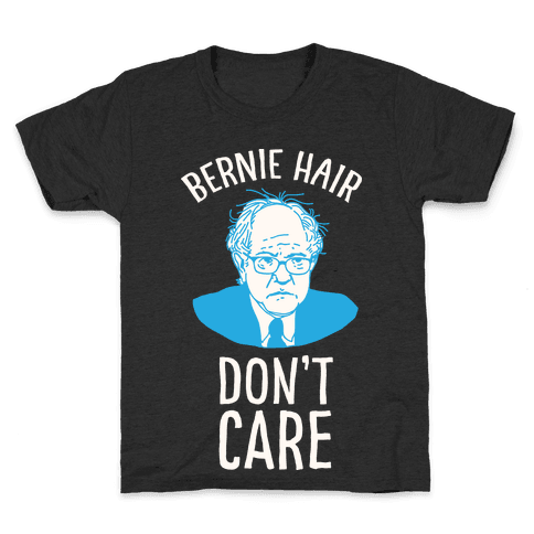 Bernie Hair Don't Care Kids T-Shirt