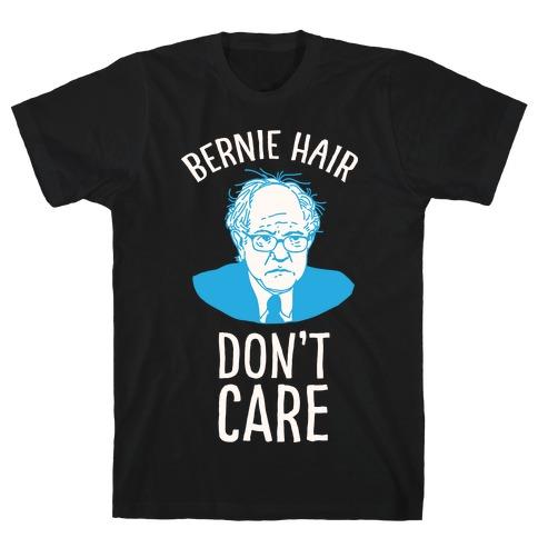 Bernie Hair Don't Care T-Shirt