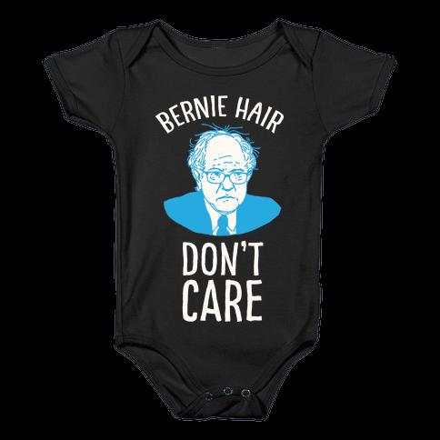Bernie Hair Don't Care Baby Onesy
