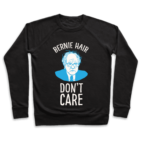 Bernie Hair Don't Care Pullover