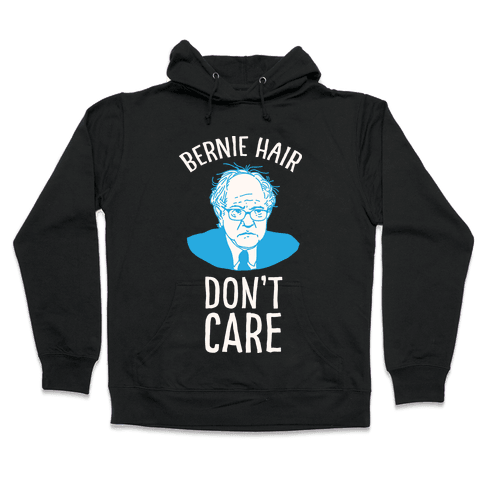 Bernie Hair Don't Care Hooded Sweatshirt