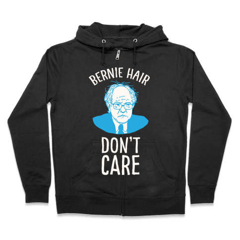 Bernie Hair Don't Care Zip Hoodie