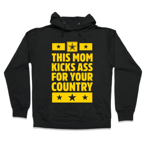 This Mom Kicks Ass For Your Country (Army) Hooded Sweatshirt