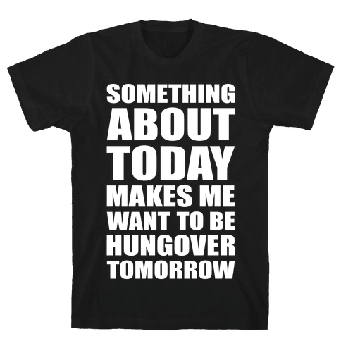 Hungover Tomorrow Mens T-Shirt