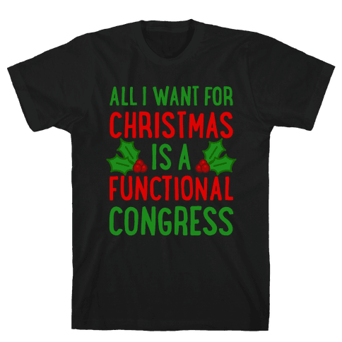 All I Want For Christmas Is A Functional Congress Mens T-Shirt