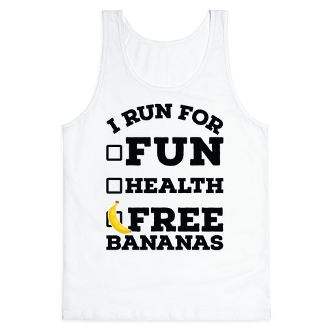 I Run For Free Bananas Tank Top