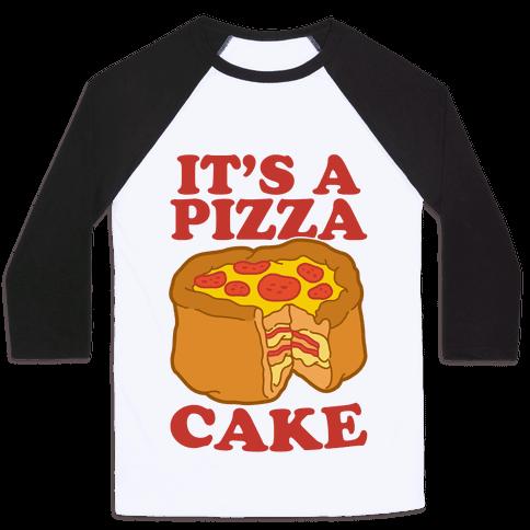 It's A Pizza Cake Baseball Tee