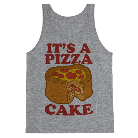 It's A Pizza Cake Tank Top