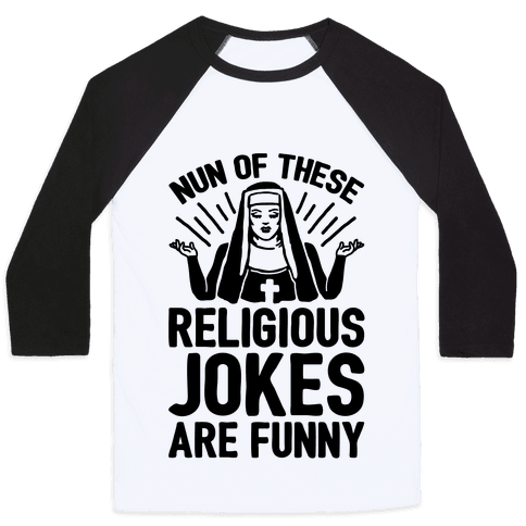 Nun Jokes Baseball Tee