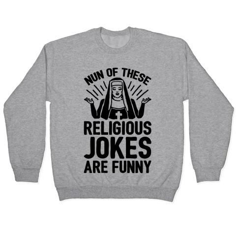 Nun Jokes Pullover