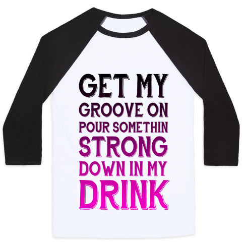 Get My Groove On Baseball Tee
