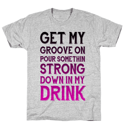 Get My Groove On Mens T-Shirt