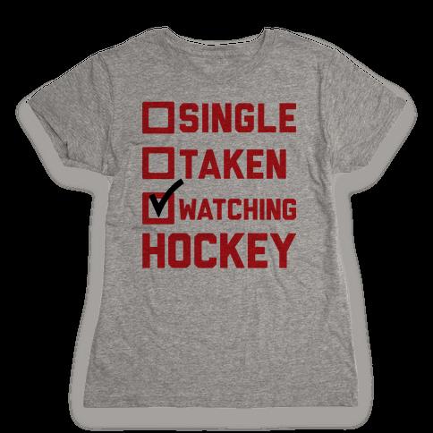 Single Taken Watching Hockey Womens T-Shirt