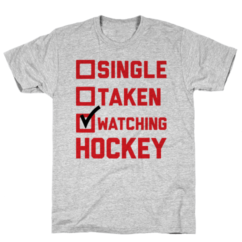 Single Taken Watching Hockey Mens T-Shirt