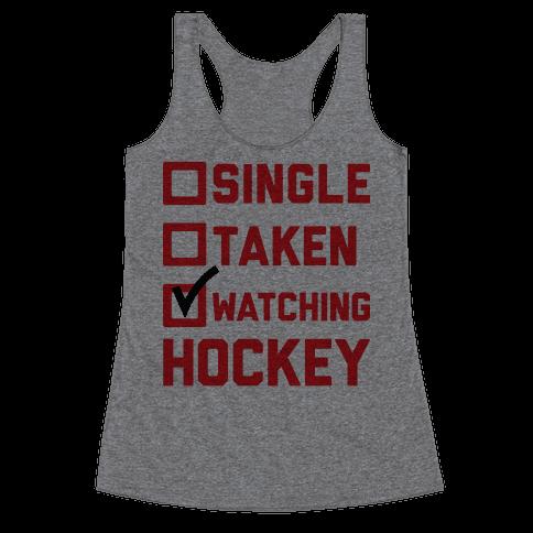 Single Taken Watching Hockey Racerback Tank Top