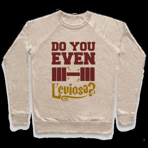 Do You Even Leviosa? Pullover