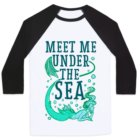 Meet Me Under the Sea Baseball Tee