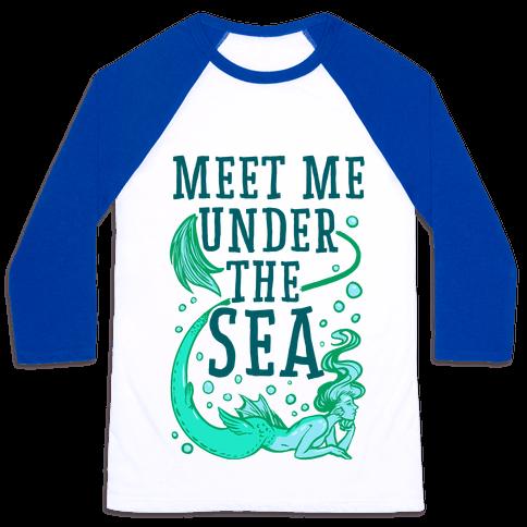 Meet Me Under the Sea Baseball Tee