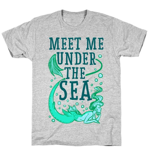 Meet Me Under the Sea T-Shirt