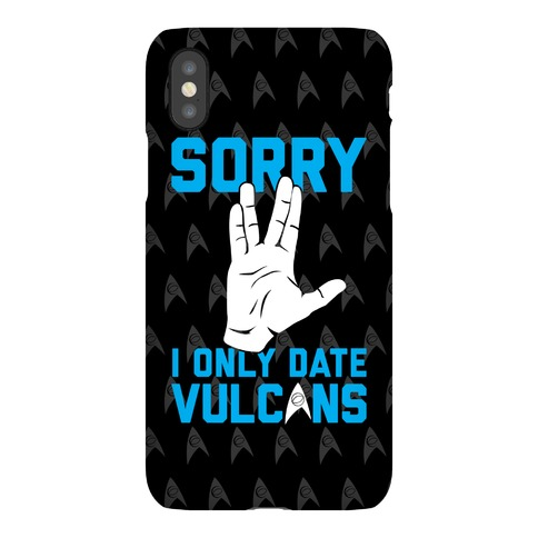 Sorry I Only Date Vulcans Phone Case