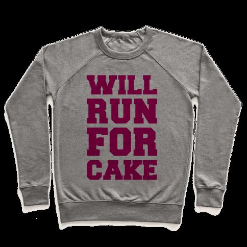 Will Run For Cake Pullover