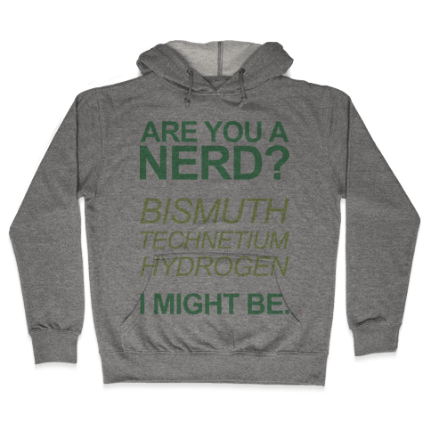 Are You A Nerd? Hooded Sweatshirt