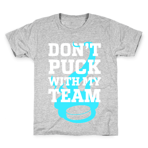 Don't Puck With My Team Kids T-Shirt